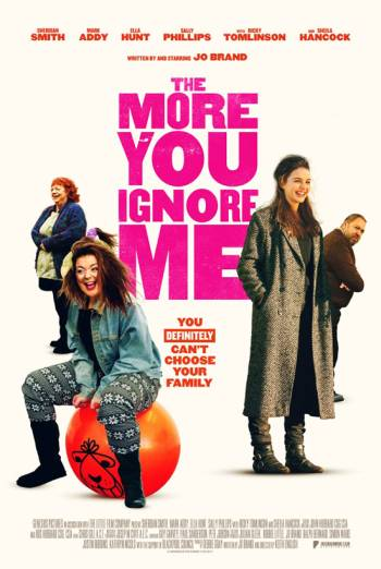 The More You Ignore Me poster